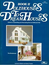 """Book II Dollhouses to Dream Houses"" By Dennis Waldron and Sandy Thomas"