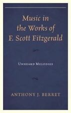 USED (GD) Music in the Works of F. Scott Fitzgerald: Unheard Melodies by Anthony