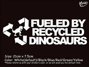 FUELED BY RECYCLED DINOSAURS Reflective Funny Car Sticker Decal Best Gift-