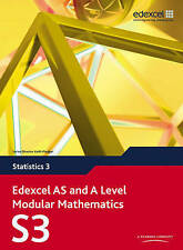 Edexcel AS and A Level Modular Mathematics Statistics 3 S3 by Keith Pledger...