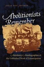 Abolitionists Remember: Antislavery Autobiographies & the Unfinished Work of Em