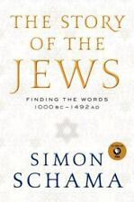 THE STORY OF THE JEWS      Vol. 1    1000 BC-1492 AD      Simon Schama     2014
