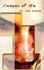 Images of Me by Jody Dempsey (2002, Paperback)