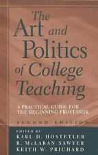 The Art and Politics of College Teaching: A Practical Guide for the Beginning Pr