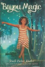 Bayou Magic NEW Jewell Parker Rhodes HARDCOVER Kids BOOK 1E 1P Early Chapter