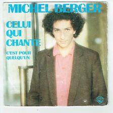 Michel BERGER Disque 45T SP CELUI QUI CHANTE -C'EST POUR QUELQUN - WB 17690 RARE