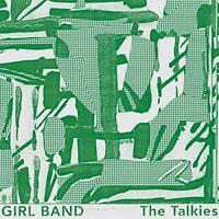 Girl Band - The Talkies (NEW CD)