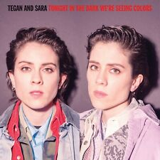 RSD20 TEGAN AND SARA TONIGHT We're In The Dark Seeing SEALED COLOR VINYL RSD20