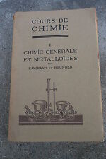 COURS DE CHIMIE GENERALE ET METALLOÏDES par LAMIRAND ET BRUNOLD éd.MASSON 1948