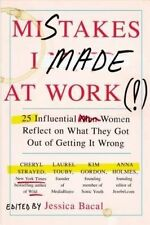 Mistakes I Made at Work: 25 Influential Women Reflect on What They Got Out of Ge