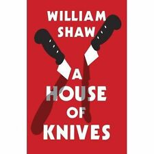 A House of Knives by William Shaw (Hardback, 2014)