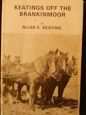 Keatings off the Brankinmoor By Allan E Keating