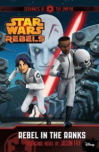 STAR WARS REBELS: Rebel In The Ranks by Jason Fry