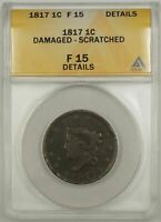 1817 Coronet Head One Cent 1C ANACS F 15 Details Damaged Scratched