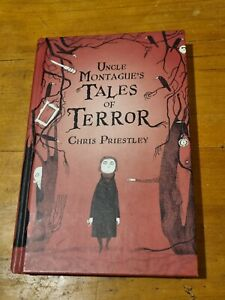 Uncle Montague's Tales of Terror by Chris Priestley (Hardback, 2007) 1st edition