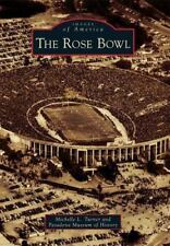 Images of America: The Rose Bowl by Pasadena Museum of History and Michelle...