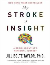 MY STROKE OF INSIGHT - JILL BOLTE TAYLOR - BRAND NEW