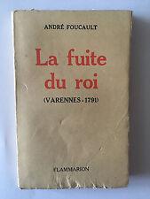 LA FUITE DU ROI 1932 ANDRE FOUCAULT VARENNES 1791 LOUIS XVI