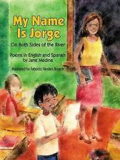 My Name Is Jorge : On Both Sides of the River by Jane Medina (1999, Paperback)