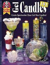 Gel Candles 101: Create Spectacular Clear Gel Wax Candles by Deborah Rodgers