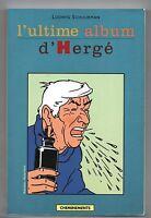 L'ultime album d'Hergé. SCHUURMAN 2001. EO. NEUF épuisé. (réf. E1) TINTIN