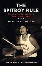 Spitboy Rule  Tales of a Xicana in a Female Punk Band by Michelle Cruz Gonzales