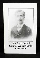 The Life & Times of Colonel William Lamb 1835 - 1909 - Confederate - Fort Fisher