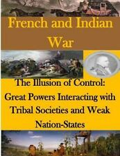 French and Indian War: The Illusion of Control - Great Powers Interacting...