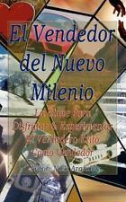 En Vendedor Del Nuevo Milenio : La Clave para Disfrutar and Experimentar el...