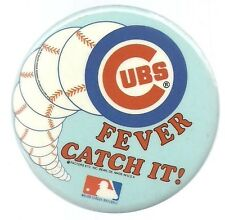 CHICAGO CUBS FEVER CATCH IT BASEBALL PROMOTIONAL PIN BUTTON