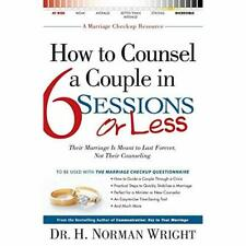 How to Counsel a Couple in 6 Sessions or Less - Paperback NEW Dr H Norman Wri 20