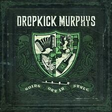 DROPKICK MURPHYS - GOING OUT IN STYLE NEW CD