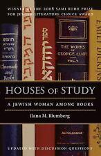 Houses of Study : A Jewish Woman among Books by Ilana M. Blumberg (2009,...