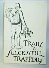 Trails to Successful Trapping by V.E. Lynch  Formula for baits scents set method