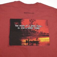 MOUNTAIN LIFE TOO MUCH OF A GOOD THING IS STILL A GOOD THING FISHING T SHIRT M