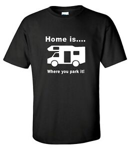 """Home is where you park it"" Motorhome Camper T-Shirt"