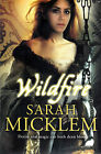 Wildfire by Sarah Micklem BRAND NEW BOOK (Paperback, 2009)