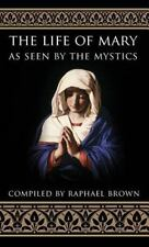 The Life of Mary As Seen by the Mystics by Raphael Brown (1991, Hardcover)
