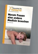 Sylvia Schneider - Warum Frauen eine andere Medizin brauchen - 1994