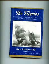 THE FRIGATES -  Account of the Lighter Warships of the Napoleonic War,   HBdj VG