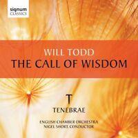 Tenebrae - Will Todd: The Call of Wisdom [Tenebrae] [CD]