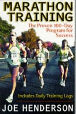 Marathon Training: The Proven 100 Day Program for