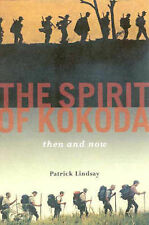The Spirit of Kokoda: Then and Now by Patrick Lindsay (Paperback, 2002)