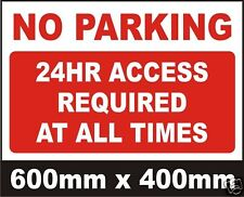 24 HOUR ACCESS NO PARKING SIGN - Very Large 600mm x 400mm Plastic