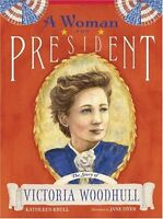 A Woman for President: The Story of Victoria Woodh