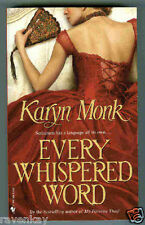 Karyn Monk EVERY WHISPERED WORD Kent's Orphans #4 ~ Victorian England (2005 1st)