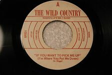 """THE WILD COUNTRY 45rpm """"If You Want to Pick Me Up"""" Riggs Productions Nashville"""