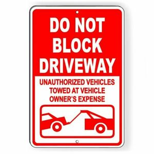 """Do Not Block Driveway Vehicles Towed At Owners Expense 12"""" x 8"""" Sign METAL"""