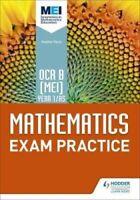 OCR B [MEI] Year 1/AS Mathematics Exam Practice by Jan Dangerfield 9781510423619