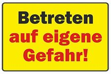 Schild: Betreten auf eigene Gefahr! wetterfestes PVC-Schild